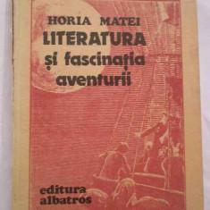 Literatura Si Fascinatia Aventurii - Horia Matei ,269141