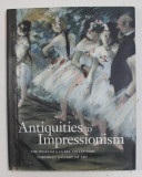 ANTIQUITIES TO IMPRESSIONISM - THE WILLIAM A. CLARK COLLECTION - CORCORAN GALLERY OF ART by LAURA COYLE and DARE MYERS HARTWELL , 2001