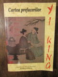 Cartea prefacerilor - Yi King