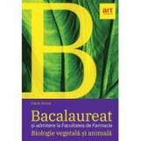 Bacalaureat si admitere la Facultatea de Farmacie. BIOLOGIE vegetala si animala. Clasele 9-10 - Ioana Arinis