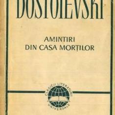 AMINTIRI DIN CASA MORTILOR - F.M. DOSTOIEVSKI