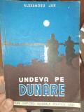 Undeva pe Dunare - Alexandru Jar, prima editie
