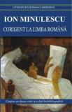 Cumpara ieftin Corigent la limba romana/Ion Minulescu