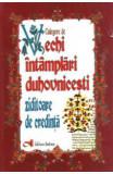 Culegere de vechi intamplari duhovnicesti ziditoare de credinta - Ion Andrei Tarlescu