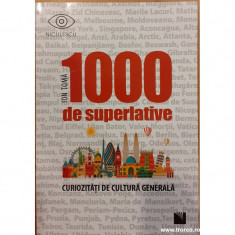 1000 de superlative. Curiozitati de cultura generala