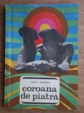COROANA DE PIATRA - STEFAN D. GHEORGHIU (LOCURI SI LEGENDE)