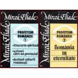 Profetism romanesc vol.I - II, Mircea Eliade