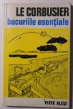 Le Corbusier - Bucuriile esențiale