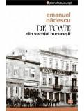 De toate din vechiul Bucuresti | Emanuel Badescu