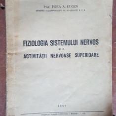 Fiziologia sistemului nervos si a activitatii nervoase superioare- Pora A. Eugen
