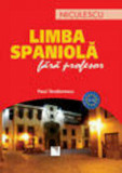 Cumpara ieftin Limba spaniola fara profesor (A1-A2)/Paul Teodorescu