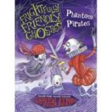 Frightfully Friendly Ghosties: Phantom Pirates - Daren King