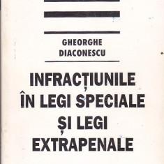 GHEORGHE DIACONESCU - INFRACTIUNILE IN LEGI SPECIALE SI LEGI EXTRAPENALE