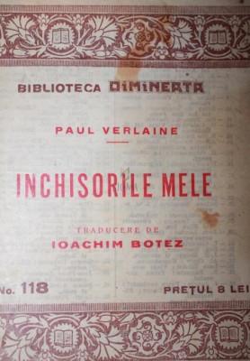 INCHISORILE MELE - PAUL VERLAINE foto
