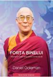 Forța binelui - Viziunea lui Dalai Lama pentru lumea de azi, Curtea Veche