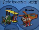 Confectioneaza-ti jucarii - Avion si elicopter |