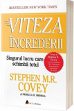 Viteza increderii. Singurul lucru care schimba totul - editia a doua - Carte/Stephen M.R. Covey, ACT si Politon