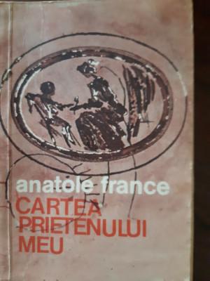 Cartea prietenului meu  Alatole France1976 foto