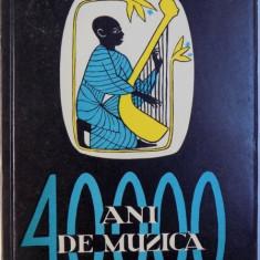 40.000 - ANI DE MUZICA - OMUL DESCOPERIND MUZICA de JACQUES CHAILLEY, 1967