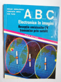 ABC - ELECTRONICA IN IMAGINI - RECEPTIA EMISIUNILOR TV TRANSMISE PRIN SATELIT