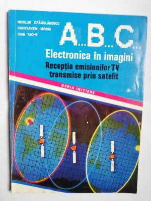 ABC - ELECTRONICA IN IMAGINI - RECEPTIA EMISIUNILOR TV TRANSMISE PRIN SATELIT foto