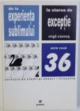 De la experienta sublimului la starea de exceptie  / Virgil Ciomos