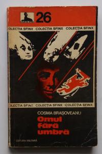 Cosma Brasoveanu - Omul Fara Umbra - colectia Sfinx Nr. 26
