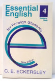ESSENTIAL ENGLISH FOR FOREIGN STUDENTS , 4 STUDENTS' BOOK by C. E. ECKERSLEY , 1963