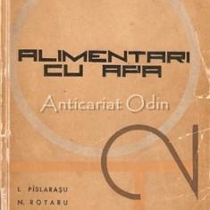 Alimentari Cu Apa - I. Pislarasu, N. Rotaru - Tiraj: 5140 Exemplare