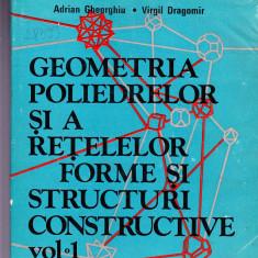 GEOMETRIA POLIMERILOR SI A RETELELOR FORME SI STRUCTURI CONSTRUCTIVE VOL 1