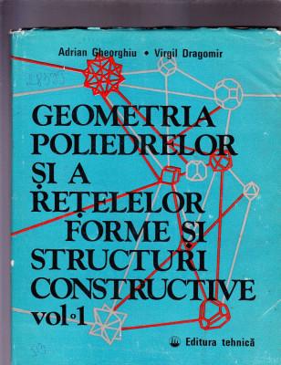 GEOMETRIA POLIMERILOR SI A RETELELOR FORME SI STRUCTURI CONSTRUCTIVE VOL 1 foto