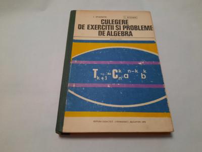 CULEGERE DE EXERCITII SI PROBLEME DE ALGEBRA PENTRU LICEE I.Stamate I.Stoian foto