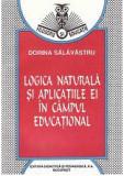 Logica naturala si aplicatiile ei in campul educational/ Dorina Salavastru