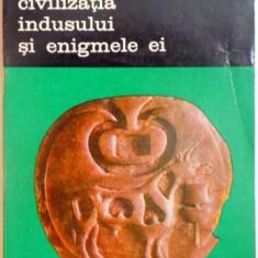 CIVILIZATIA INDUSULUI SI ENIGMELE EI- JEAN MARIE CASAL- BUC. 1978
