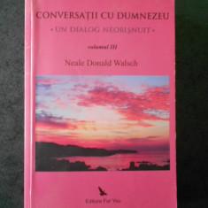 NEALE DONALD WALSCH - CONVERSATII CU DUMNEZEU volumul 3
