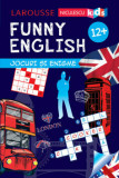FUNNY ENGLISH. Jocuri si enigme 12+/Sandra Lebrun