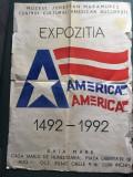 * Afis din 1992, expozitia America America, Muzeul Judetean Maramures,