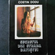 COSTIN DODU - SECRETUL DIN STRADA BATISTEI