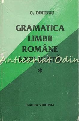 Gramatica Limbii Romane Explicata I - Morfologia - C. Dimitriu foto
