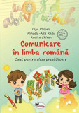 Cumpara ieftin Comunicare in limba romana - caiet pt.cl.pregatitoare/Olga Piriiala, Mihaela Ada Radu, Rodica Chiran,, Aramis