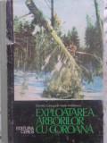 EXPLOATAREA ARBORILOR CU COROANA-DUMITRU CARLOGANU, VASILE ANDREESCU
