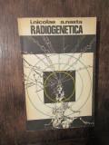 Radiogenetica - I. Nicolae, A. Nasta