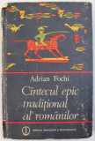 CANTECUL EPIC TRADITIONAL AL ROMANILOR de ADRIAN FOCHI , 1985 , DEDICATIE*