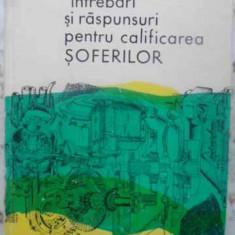 INTREBARI SI RASPUNSURI PENTRU CALIFICAREA SOFERILOR - H. FREIFELD, I. SCHNEIDER