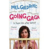Going Ga Ga. Is There Life After Birth? - Mel Giedroyc