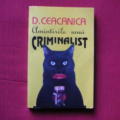 AMINTIRILE UNUI CRIMINALIST - D. CEACANICA