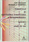 Finantele Si Gestiunea Financiara A Intreprinderii - Ion Neagoe, Mihaela Onofrei