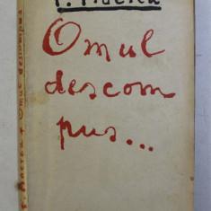 OMUL DESCOMPUS... de FELIX ADERCA , 1925 , EDITIA I*