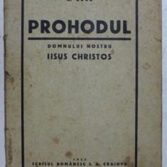 PROHODUL DOMNULUI NOSTRU , IISUS CHRISTOS de G. CUCU , 1933