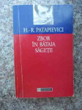 Zbor In Bataia Sagetii - Horia-roman Patapievici ,534253, Humanitas